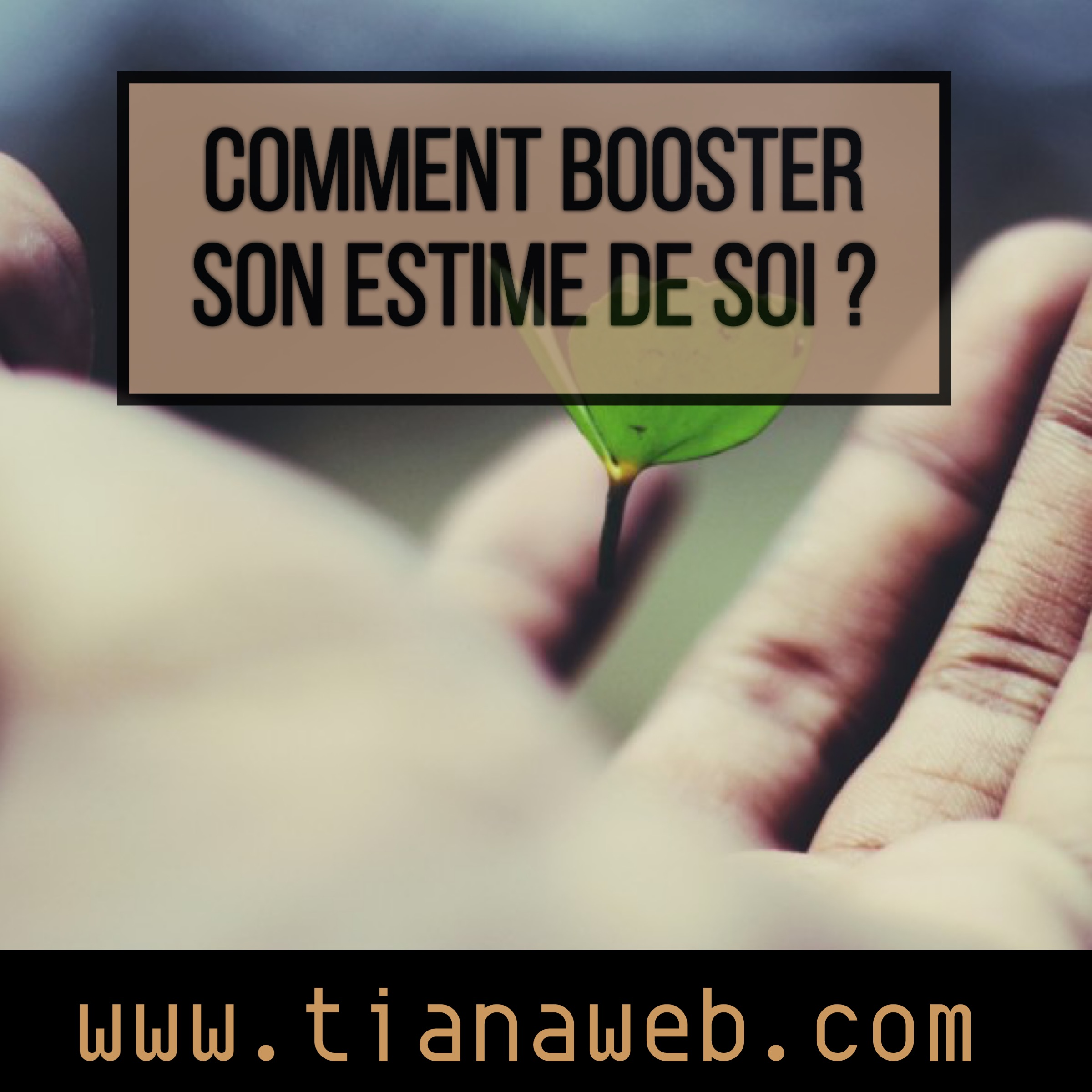 comment_booster_son_estime_de_soi