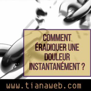comment_eradiquer_une_douleur_instantanement_tianaweb