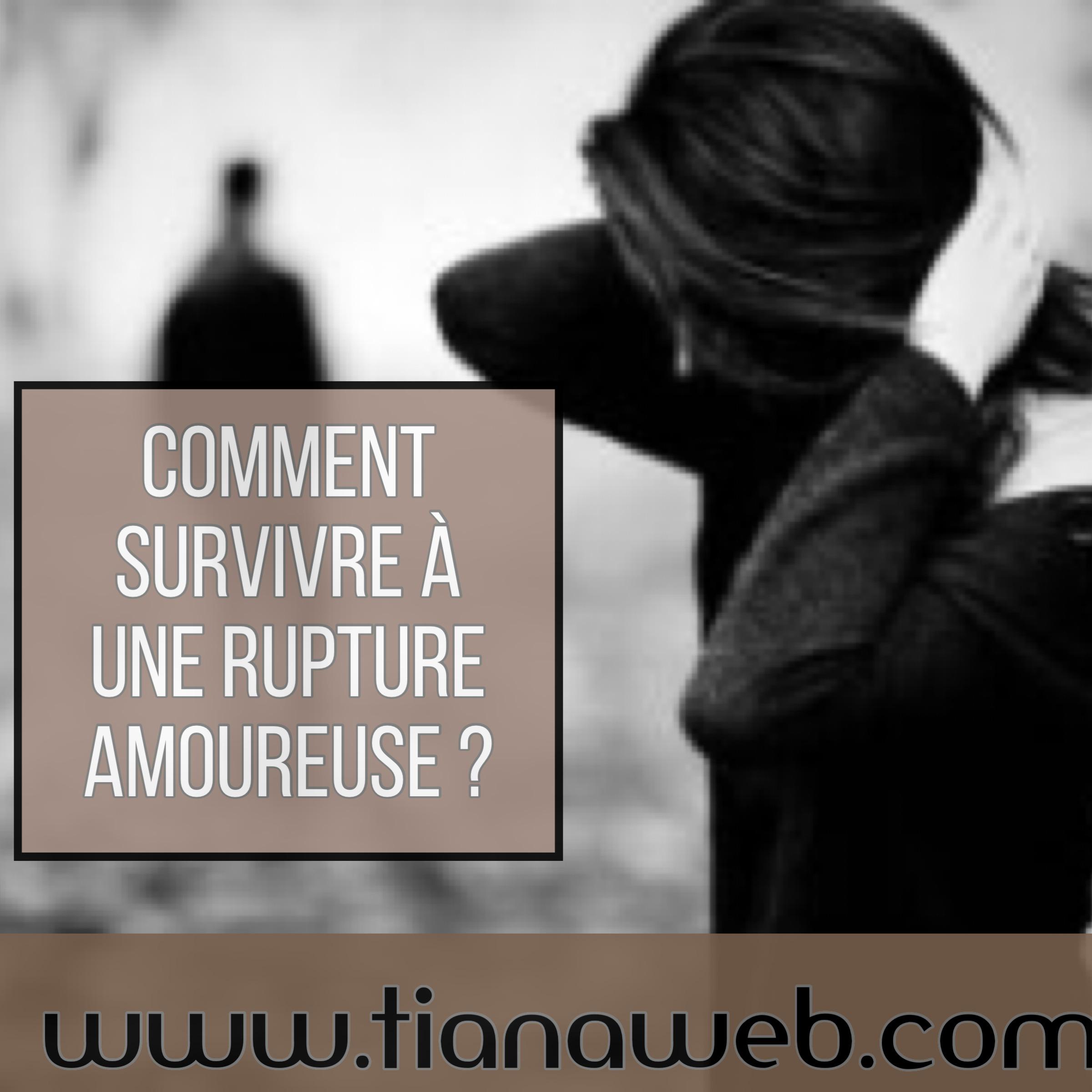 commennt_survivre_a_une_rupture_amoureuse_tianaweb
