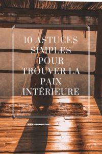 10 astuces simples pour trouver la paix intérieure - Tianaweb