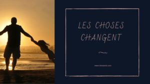 Les choses changent - Tianaweb