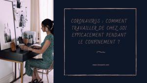 Comment travailler efficacement depuis chez soi pendant le confinement ? Tianaweb