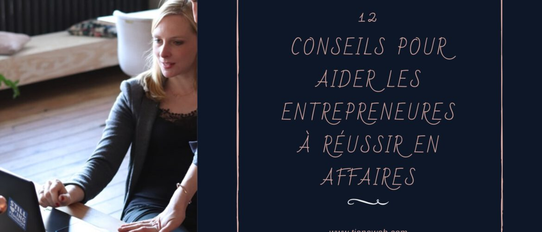 12 conseils pour aider les entrepreneures à réussir en affaires - Tianaweb