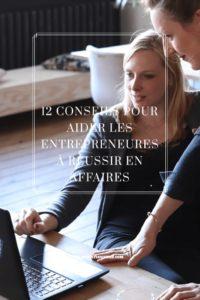 12 conseils pour aider les entrepreneures à réussir en affaires