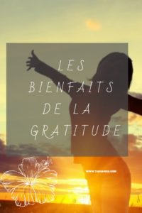 Les Bienfaits de la gratitude - Tianaweb