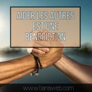 aider_les_autres_est_une_benediction_tianaweb